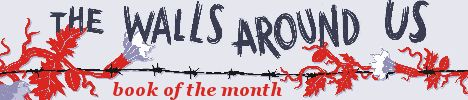 The Walls Around Us_BotM_banner