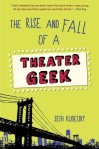 rise and fall of a theater geek
