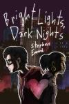 bright lights dark nights